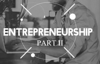 Entrepreneurship Part II